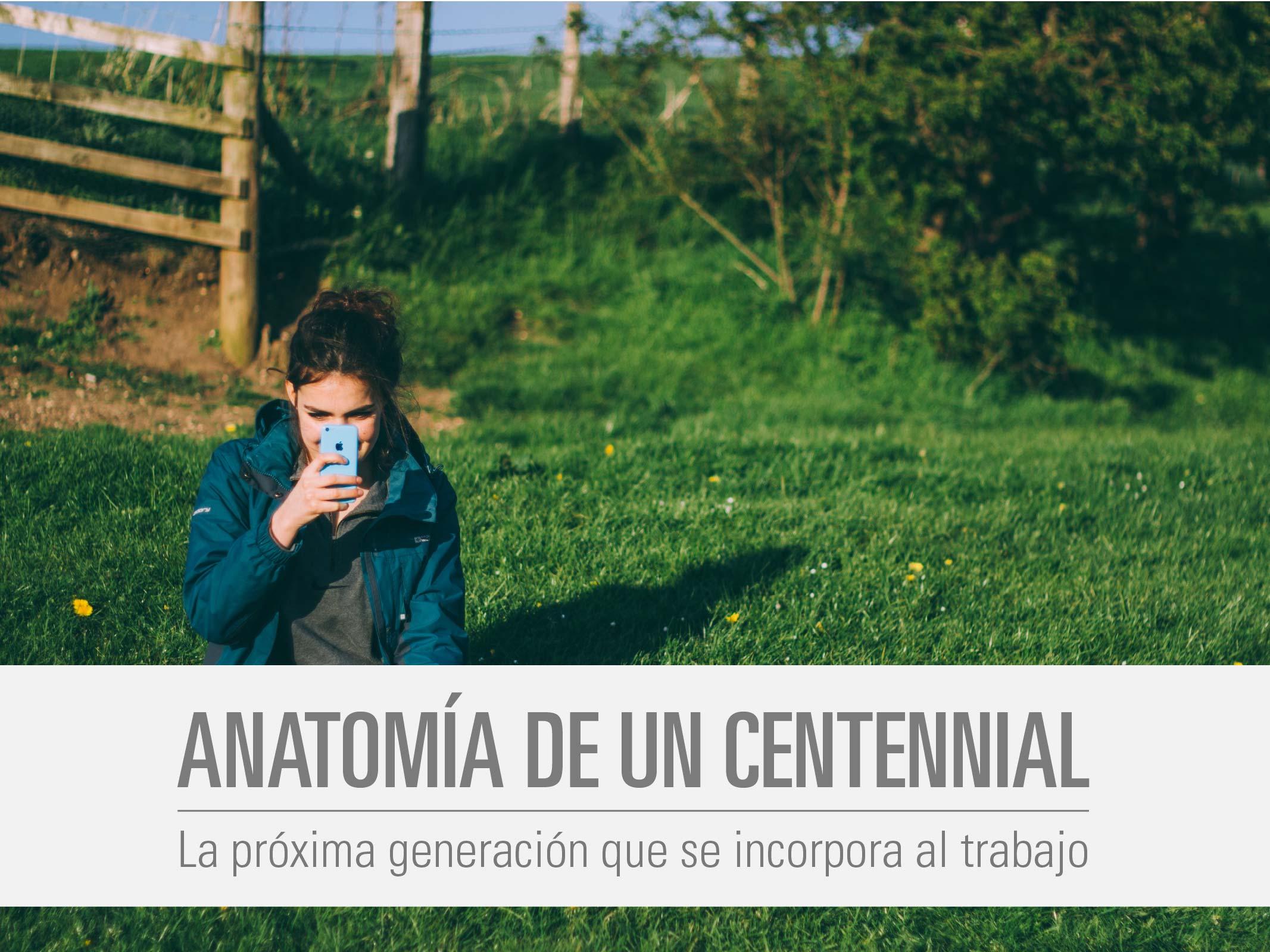 Anatomía de un Centennial, la próxima generación en incorporarse al trabajo